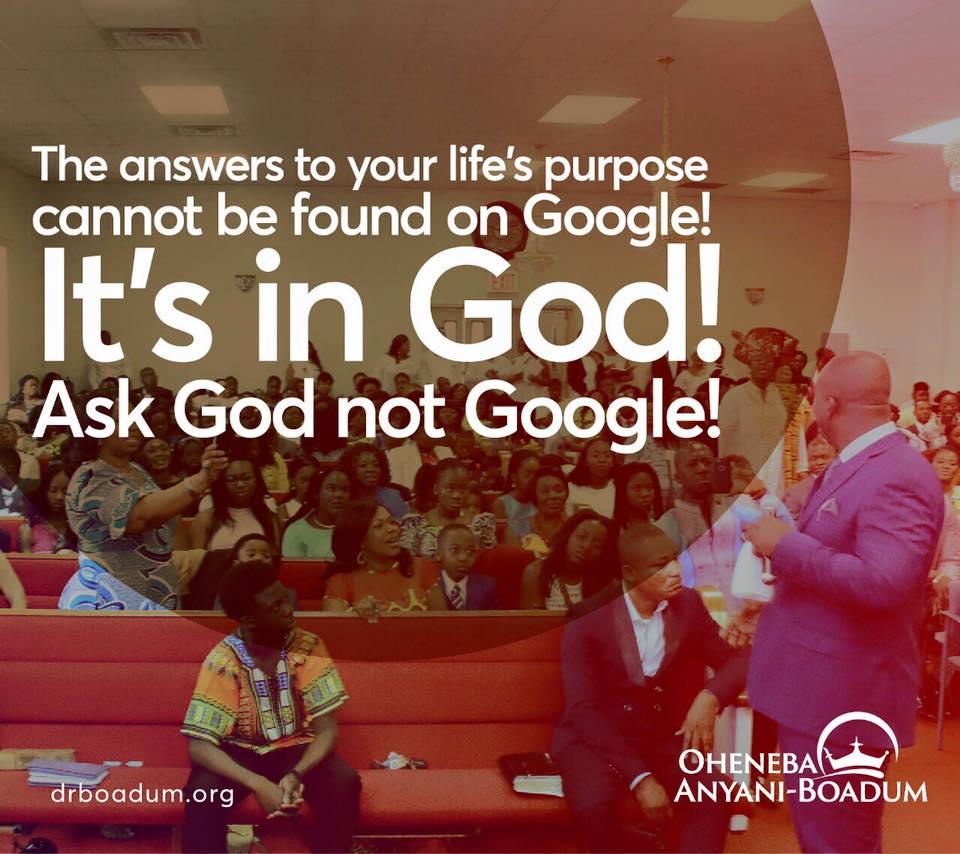 Ask God not Google! - Dr  Oheneba Boadum